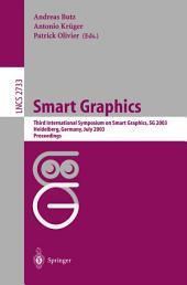 Smart Grapics: Third International Symposium, SG 2003, Heidelberg, Germany, July2-4, 2003, Proceedings