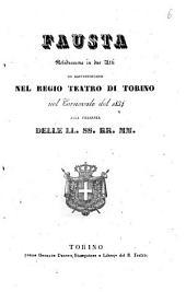 Fausta melodramma in due atti da rappresentarsi nel Regio Teatro di Torino nel carnovale del 1834 alla presenza delle LL. SS. RR. MM
