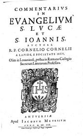 Commentarius in quatuor Euangelia, auctore R.P. Cornelio Cornelii a Lapide, e Societate Iesu, ..: Commentarius in Euangelium S. Lucae et S. Ioannis, auctore. R.P. Cornelio Cornelii a Lapide, e Societate Iesu, .., Volume 2