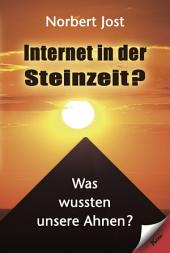 Internet in der Steinzeit?: Was wußten unsere Ahnen?