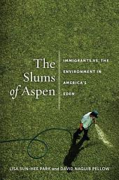 The Slums of Aspen: Immigrants vs. the Environment in America's Eden