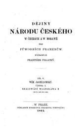 Dejiny narodu ceskeho w Cechach a w Morawe dle puwodnich pramenu. (Geschichte des böhmischen Volkes.) boh: Svazek 7