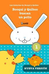 Booqui y Quiboo buscan un pollo: Las histórias de Booqui y Quiboo para primeras lecturas, de 3 a 6 años