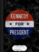 Vintage Kennedy for President JFK 1960 Election Composition Notebook: College Ruled 93/4 X 71/2 100 Sheets 200 Pages for Writing