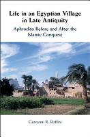 Life in an Egyptian Village in Late Antiquity PDF