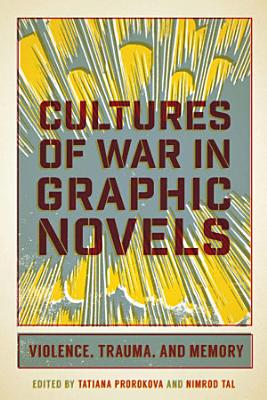 Cultures of War in Graphic Novels PDF