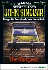 John Sinclair - Folge 0938: Die Blutgasse