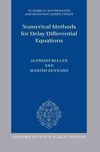 Numerical Methods for Delay Differential Equations PDF