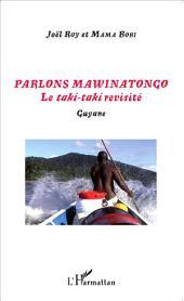 Parlons Mawinatongo: Le taki-taki revisité - Guyane