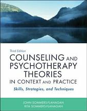 Counseling and Psychotherapy Theories in Context and Practice: Skills, Strategies, and Techniques, Edition 3