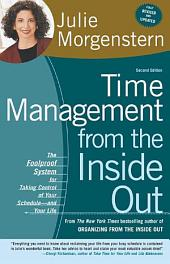 Time Management from the Inside Out: The Foolproof System for Taking Control of Your Schedule--and Your Life, Edition 2