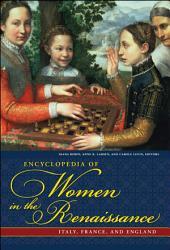 Encyclopedia Of Women In The Renaissance Book PDF