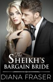 The Sheikh's Bargain Bride: Book 2, Desert Kings