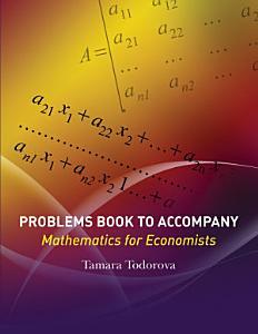 Problems Book to Accompany Mathematics for Economists PDF