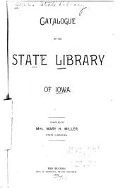Catalogue of the Iowa State Library: Volume 1
