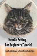 Needle Felting For Beginners Tutorial