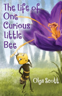 The Life Of One Curious Little Bee Book PDF