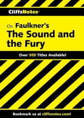 CliffsNotes on Faulkner's The Sound and the Fury