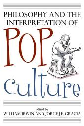 Philosophy and the Interpretation of Pop Culture
