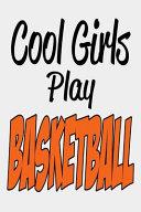 Cool Girls Play Basketball