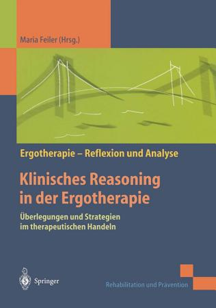 Klinisches Reasoning in der Ergotherapie PDF