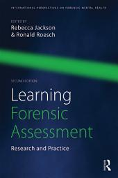 Learning Forensic Assessment: Research and Practice, Edition 2