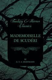 Mademoiselle de Scudéri (Fantasy and Horror Classics)