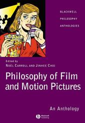 Philosophy of Film and Motion Pictures: An Anthology