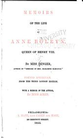 Memoirs of the Life of Anne Boleyn, Queen of Henry VIII.