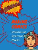 Making Comics Storytelling Secrets Of Comics