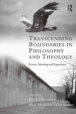 Transcending Boundaries in Philosophy and Theology