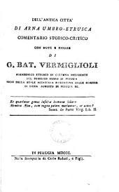 Dell' antica città di Arna umbro-etrusca, comentario storico-critico