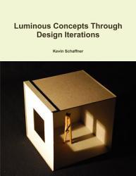 Luminous Concepts Through Design Iterations PDF