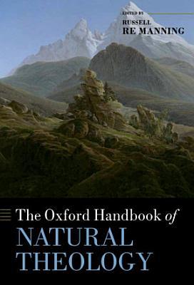 The Oxford Handbook of Natural Theology PDF