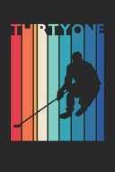 Hockey Notebook for 31 Year Old Women and Men - Vintage Hockey Journal - 31st Birthday Gift for Hockey Player Diary