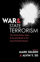 War and State Terrorism: The United States, Japan, and the Asia-Pacific in the Long Twentieth Century