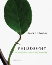 Philosophy: An Introduction to the Art of Wondering: Edition 10