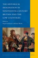 The Historical Imagination in Nineteenth Century Britain and the Low Countries PDF