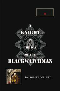 A Knight in the Day of the Blackwatchman PDF