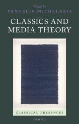 Classics and Media Theory PDF