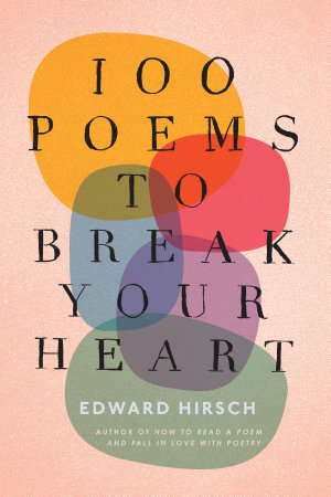 100 Poems to Break Your Heart PDF
