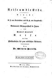 Reise um die Erde: gemacht von A.J. von Krusenstern und G.H. von Langsdorff : nebst Golownin's Gefangenschaft in Japan ; und Samuel Hearne's Reise von dem Hudsonsbusen bis zum nördlichen Polmeere