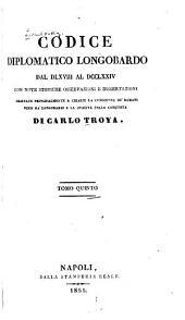 Codice diplomatico longobardo dal DLXVIII al DCCLXXIV: con note storiche, Volume 5
