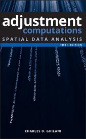 Adjustment Computations: Spatial Data Analysis, Edition 5