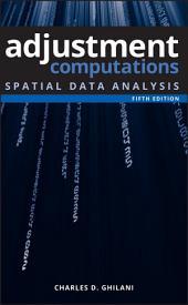 Adjustment Computations: Spatial Data Analysis, Edition 5