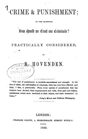 Crime and Punishment  Or the Question  How Should We Treat Our Criminals  Practically Considered