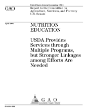 Nutrition education USDA provides services through multiple programs, but stronger linkages among efforts are needed.