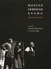 Modern Armenian Drama: An Anthology