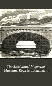 The Mechanics' Magazine, Museum, Register, Journal, and Gazette: Volume 13