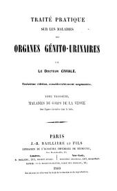 Traité pratique sur les maladies des organes génito-urinaires par le docteur Civiale: Maladies du corps de la vessie